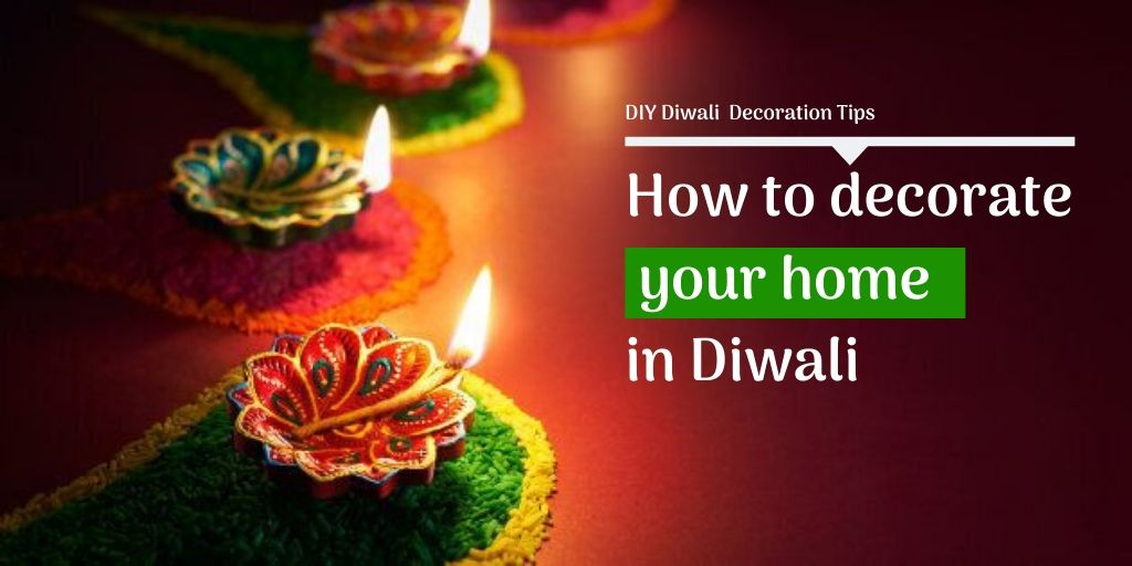 decorate home  DIY ideas  festive season  diwali decor  residential projects  pacifica companies